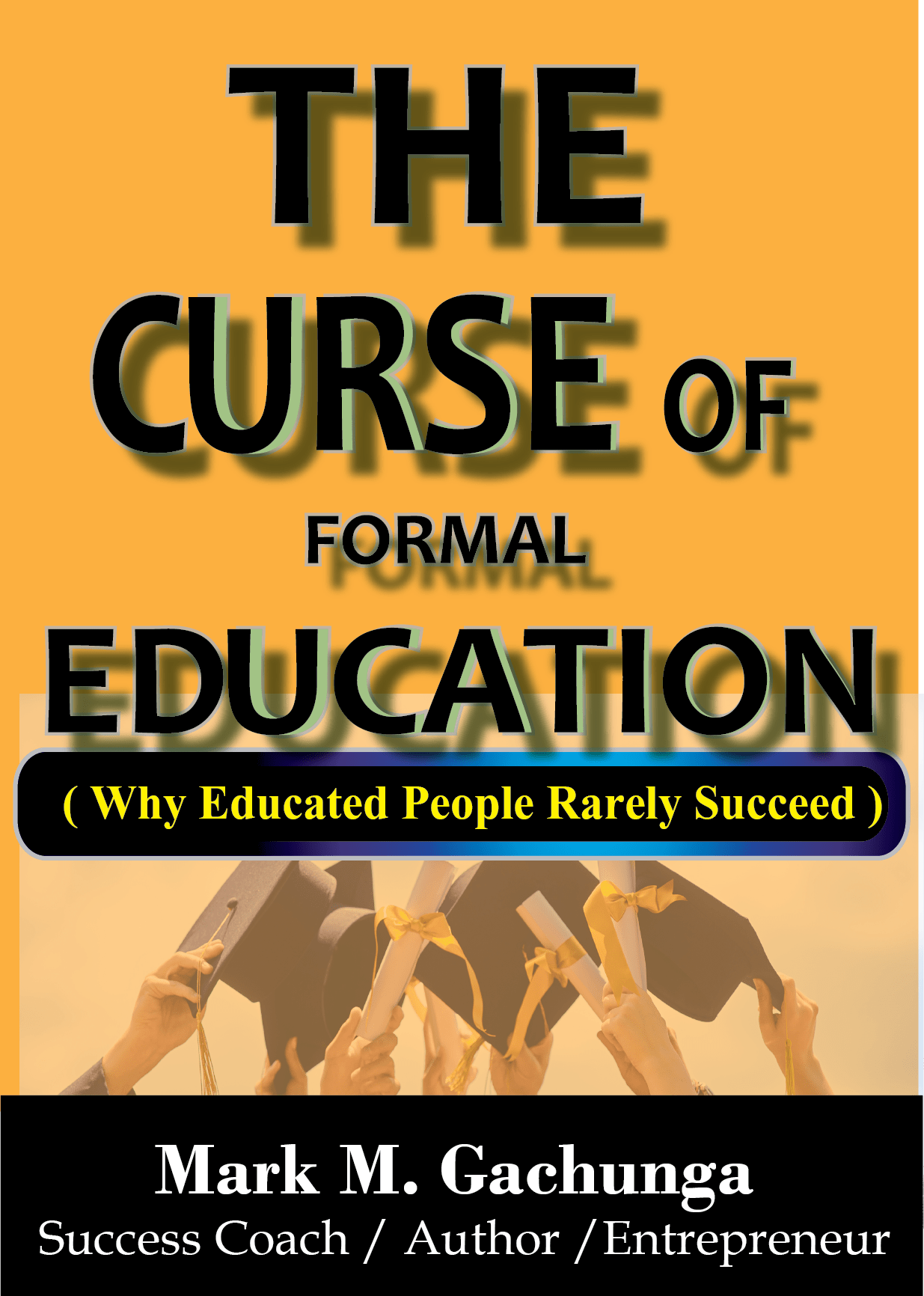 The curse of formal education